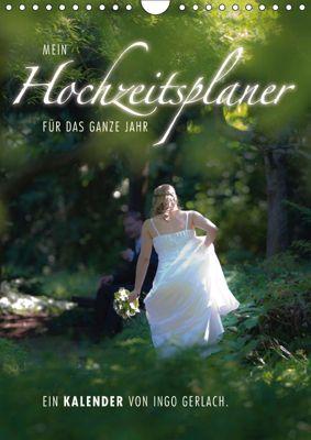 Mein Hochzeitsplaner für das ganze Jahr. (Wandkalender 2018 DIN A4 hoch) Dieser erfolgreiche Kalender wurde dieses Jahr, Ingo Gerlach