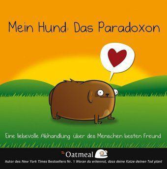 Mein Hund: Das Paradoxon - Oatmeal |