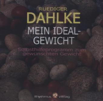 Mein Idealgewicht, Audio-CD, Ruediger Dahlke