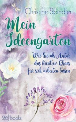 Mein Ideengarten, Christine Spindler