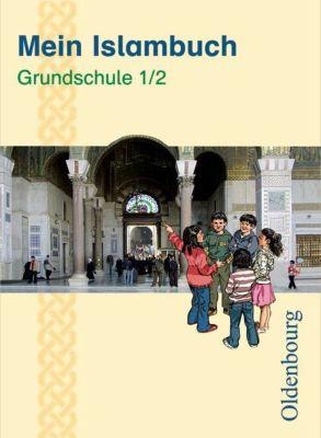 Mein Islambuch: 1./2. Schuljahr, Schülerbuch