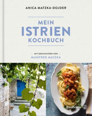Mein Istrien-Kochbuch - Anica Matzka-Dojder pdf epub