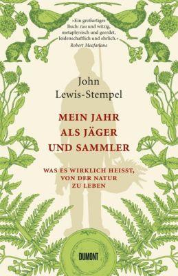 Mein Jahr als Jäger und Sammler - John Lewis-Stempel pdf epub