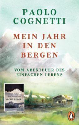 Mein Jahr in den Bergen - Paolo Cognetti |
