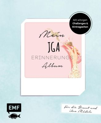 Mein JGA - Junggesellinnenabschieds-Album - Katrin Skelton |