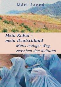 Mein Kabul - mein Deutschland, Mari Saeed