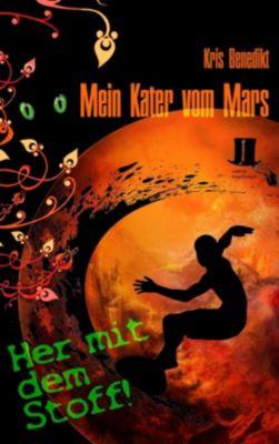 Mein Kater vom Mars - Her mit dem Stoff!, Kris Benedikt