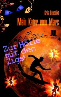 Mein Kater vom Mars - Zur Hölle mit den Zigs!, Kris Benedikt