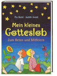 Mein kleines Gotteslob, Pia Biehl, Judith Arndt
