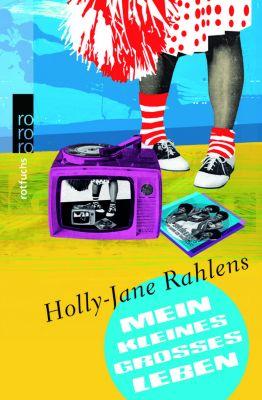 Mein kleines großes Leben, Holly-Jane Rahlens