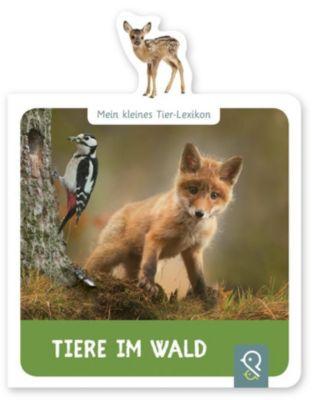 Mein kleines Tier-Lexikon - Tiere im Wald, Hannah Kastenhuber