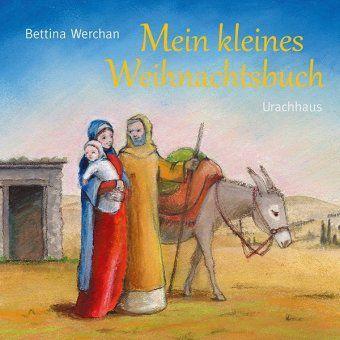 Mein kleines Weihnachtsbuch, Bettina Werchan
