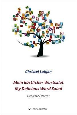 Mein köstlicher Wortsalat - Christel Lubjan |
