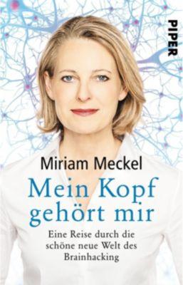 Mein Kopf gehört mir - Miriam Meckel |