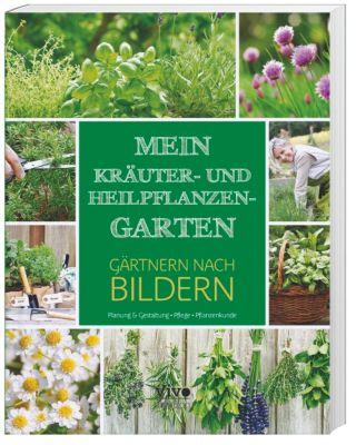 Mein Kräuter- und Heilpflanzen-Garten