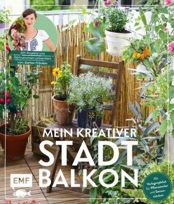 Mein kreativer Stadtbalkon - DIY-Projekte und Gärtnerwissen präsentiert vom Garten Fräulein - Silvia Appel |