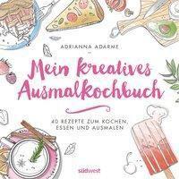 Mein kreatives Ausmalkochbuch - Adrianna Adarme |