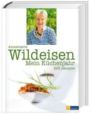 Mein Küchenjahr - Annemarie Wildeisen |