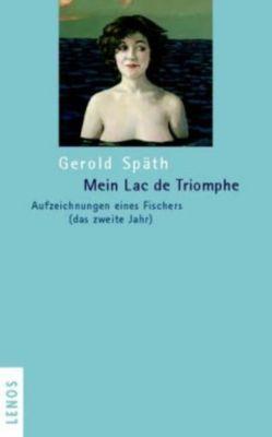 Mein Lac de Triomphe, Gerold Späth