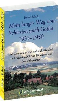 Mein langer Weg von Schlesien nach Gotha 1933-1950, Heinz Scholz