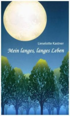 Mein langes, langes Leben, Lisa Kastner, Lieselotte Kastner