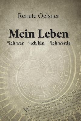 Mein Leben - Renate Oelsner pdf epub