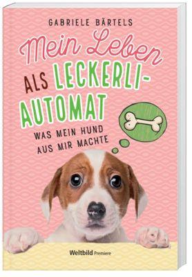 Mein Leben als Leckerli-Automat, Gabriele Bärtels