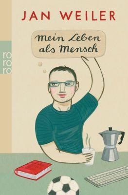 Mein Leben als Mensch, Jan Weiler