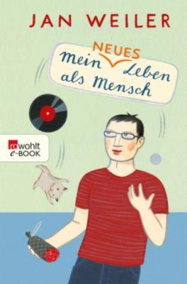 Mein Leben als Mensch: Mein neues Leben als Mensch, Jan Weiler