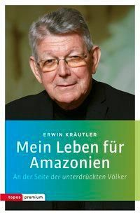 Mein Leben für Amazonien - Erwin Kräutler pdf epub