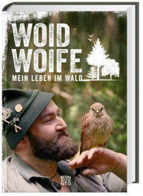 Mein Leben im Wald - Woid Woife |