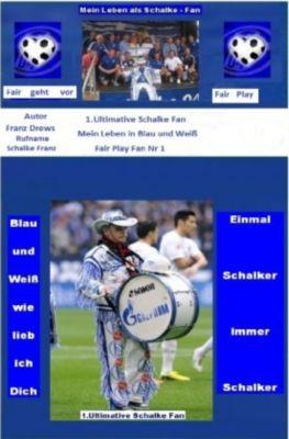 Mein Leben in Blau und Weiß - Franz Drews  