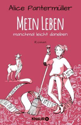 Mein Leben, manchmal leicht daneben - Alice Pantermüller pdf epub