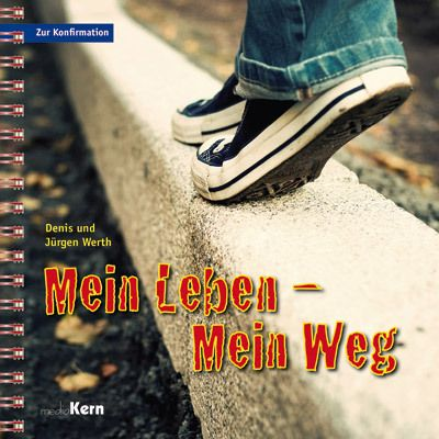 Mein Leben - Mein Weg, Denis Werth, Jürgen Werth