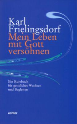 Mein Leben mit Gott versöhnen, Karl Frielingsdorf
