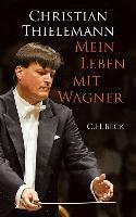 Mein Leben mit Wagner, Christian Thielemann