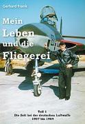 Mein Leben und die Fliegerei - Gerhard Frank  