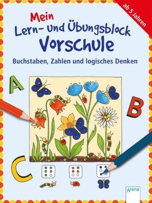 Mein Lern- und Übungsblock Vorschule: Buchstaben, Zahlen und logisches Denken, Friederike Barnhusen