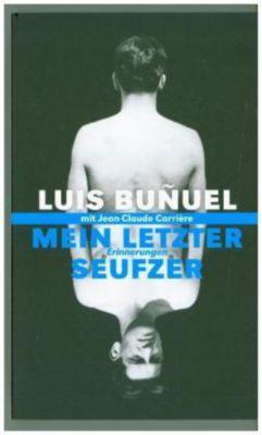 Mein letzter Seufzer. Erinnerungen, Luis Bunuel