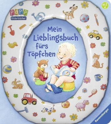 Mein Lieblingsbuch fürs Töpfchen, Sandra Grimm, Katja Senner, Ursula Weller