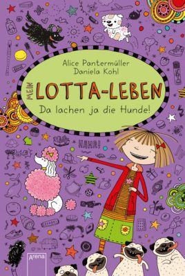 Mein Lotta-Leben (14). Da lachen ja die Hunde, Alice Pantermüller