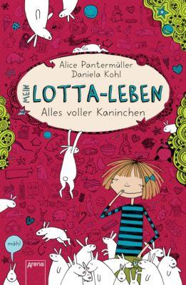 Mein Lotta-Leben Band 1: Alles voller Kaninchen, Alice Pantermüller