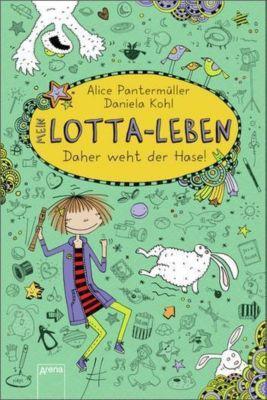 Mein Lotta-Leben Band 4: Daher weht der Hase! - Alice Pantermüller |