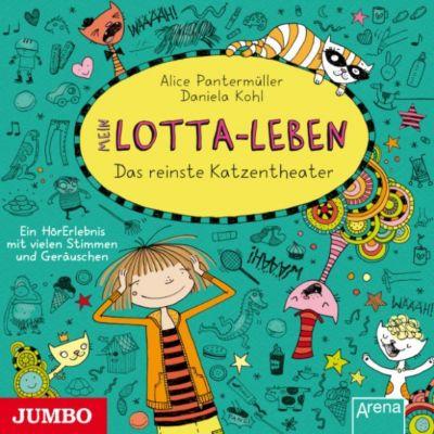 Mein Lotta-Leben: Mein Lotta-Leben. Das reinste Katzentheater, Alice Pantermüller