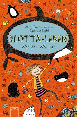 Mein Lotta-Leben - Wer den Wal hat - Alice Pantermüller pdf epub