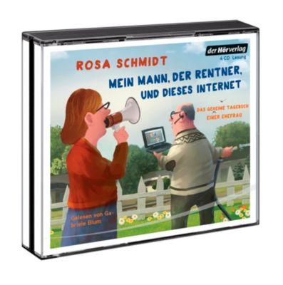 Mein Mann, der Rentner, und dieses Internet, 4 Audio-CDs, Rosa Schmidt