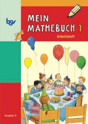 Mein Mathebuch, Ausgabe D Grundschule: 1. Schuljahr, Arbeitsheft