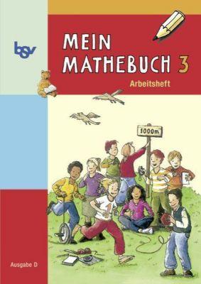 Mein Mathebuch, Ausgabe D Grundschule: 3. Schuljahr, Arbeitsheft