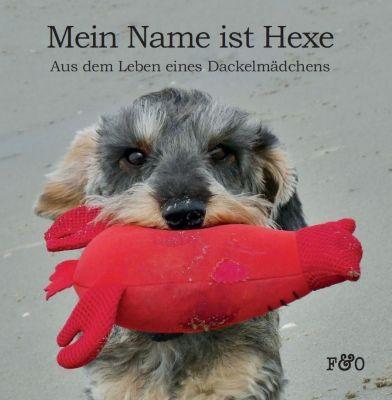 Mein Name ist Hexe - Friederike Naroska  
