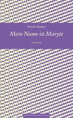 Mein Name ist Maryte - Alvydas Slepikas  